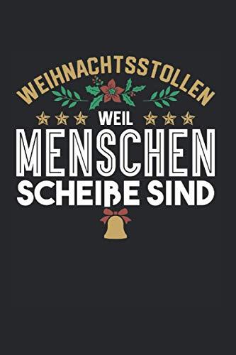 Weihnachtsstollen Weil Menschen Scheiße Sind: Christstollen & Weihnachtsmarkt Notizbuch 6\'x9\' Thüringer Geschenk Für Marzipanstollen & Weihnachtsstollen