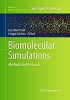 Biomolecular Simulations: Methods and Protocols (Methods in Molecular Biology, 924)