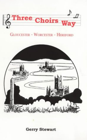 Three Choirs Way: Gloucester - Worcester - Hereford