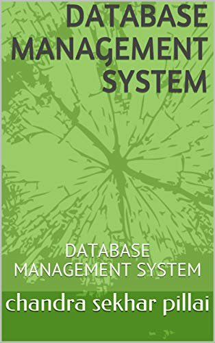 DATABASE MANAGEMENT SYSTEM: DATABASE MANAGEMENT SYSTEM (English Edition)
