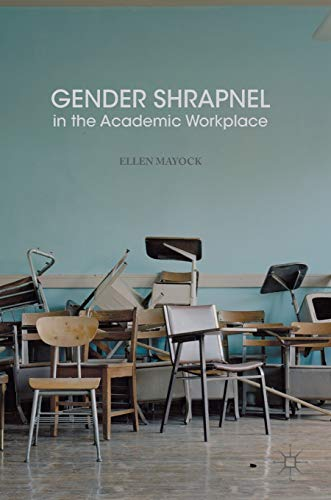 Gender Shrapnel in the Academic Workplace