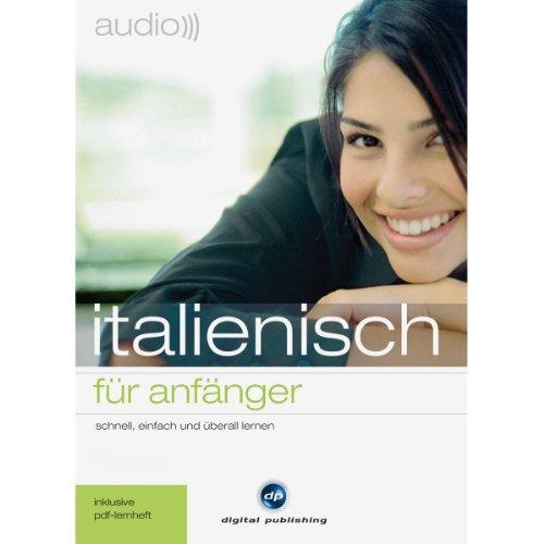 Audio Italienisch für Anfänger     Schnell und unkompliziert Audio Italienisch lernen              Autor:                                                                                                                                 div.                               Sprecher:                                                                                                                                 Elettra di Salvo                      Spieldauer: 1 Std. und 15 Min.     72 Bewertungen     Gesamt 4,1
