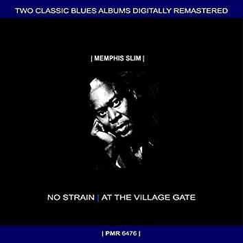 Two Originals: No Strain & Memphis Slim and Willie Dixon At The Village Gate (Original Recordings Remastered)