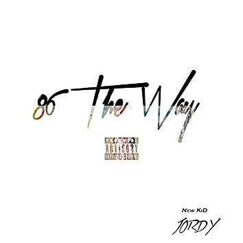 86 the Way