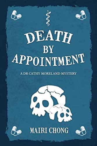 Death By Appointment (Dr Cathy Moreland Mystery) by [Mairi Chong]
