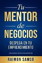 Tu Mentor de Negocios: Despega en tu Emprendimiento