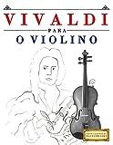 Vivaldi para o Violino: 10 peças fáciles para o Violino livro para principiantes