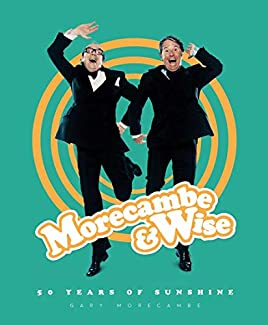 Gary Morecambe - Morecambe & Wise: 50 Years Of Sunshine