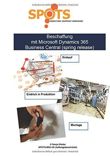 Microsoft Dynamics 365 Business Central 2019 / Beschaffung mit Microsoft Dynamics 365 Business Central (spring release)/Bd. 3: Einkauf, Montage und ... in die Produktion mit Business Central/V. 14