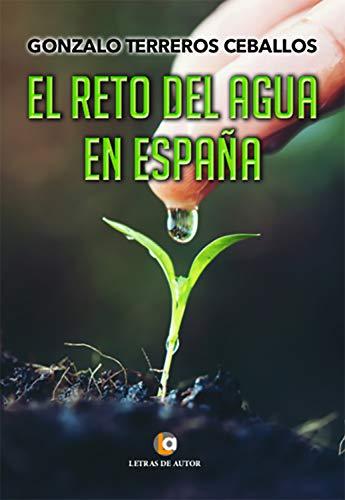 El reto del agua en España eBook: Terreros Ceballos, Gonzalo: Amazon.es: Tienda Kindle