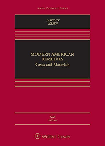 Compare Textbook Prices for Modern American Remedies: Cases and Materials Aspen Casebook 5 Edition ISBN 9781454891277 by Douglas Laycock,Richard L. Hasen
