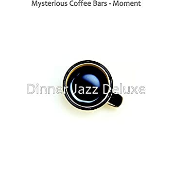 Mysterious Coffee Bars - Moment