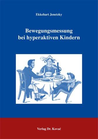 Bewegungsmessung bei hyperaktiven Kindern (Studien zur Kindheits- und Jugendforschung)