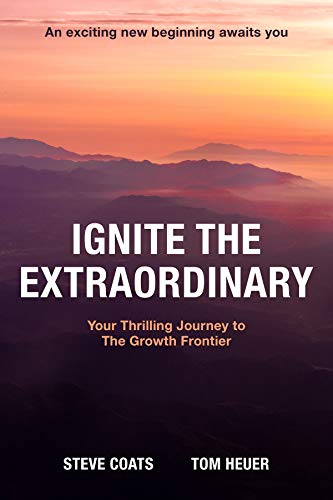 Ignite the Extraordinary: Your Thrilling Journey to the Growth Frontier (English Edition)