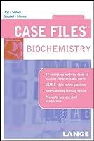 Case Files: Biochemistry (LANGE Case Files)