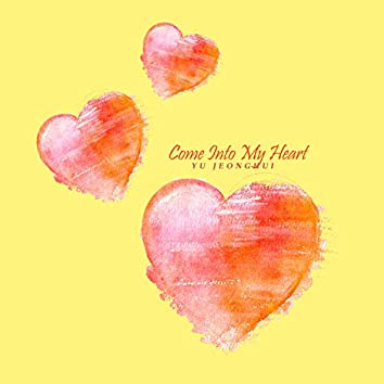 Come Into My Heart