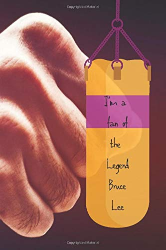 I Am A Fan of The Legend Bruce Lee: Diary/Notebook/Journal