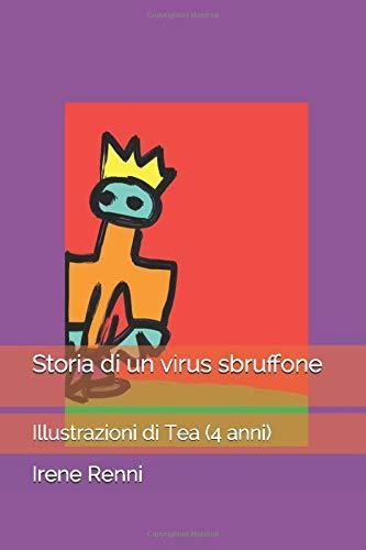 Storia di un virus sbruffone: Illustrazioni di Tea (4 anni)