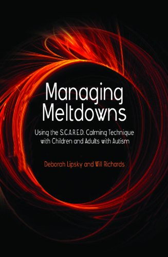 Managing Meltdowns: Using the S.C.A.R.E.D. Calming Technique with Children and Adults with Autism (English Edition)