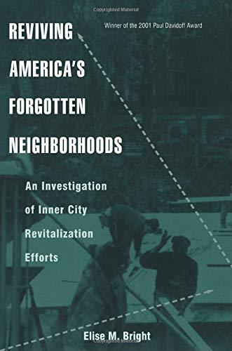 Reviving America's Forgotten Neighborhoods: An Investigation of Inner City Revitalization Efforts (Contemporary Urban Affairs)