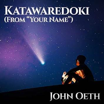 "Katawaredoki (From ""Your Name"")"