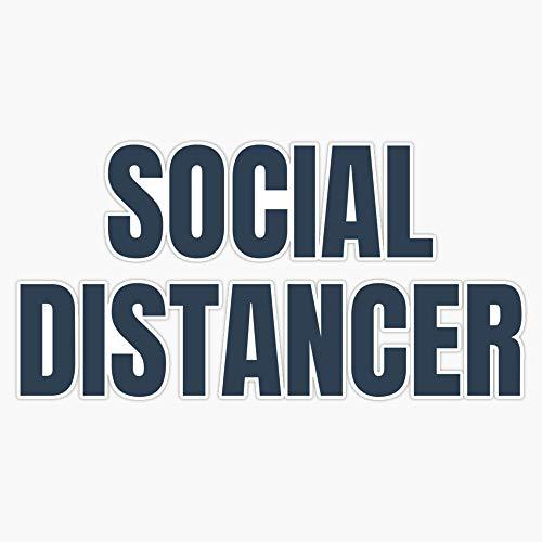 Social Distancer Funny Slogan | Coronavirus Meme Decal Vinyl Bumper Sticker 5'