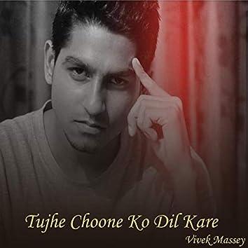 Tujhe Choone Ko Dil Kare