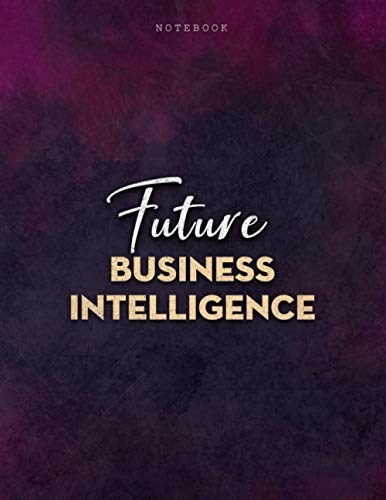 Lined Notebook Journal Future BUSINESS INTELLIGENCE Job Title Purple Smoke Background Cover: A4, 21.59 x 27.94 cm, Business, Menu, 8.5 x 11 inch, ... Personalized, Over 100 Pages, Journal, Mom
