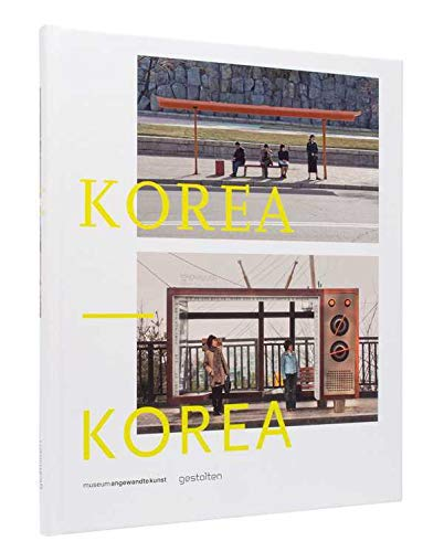 Korea korea a photo project by dieter leistner /anglais/allemand: Visions and Essentials for 3D Printing