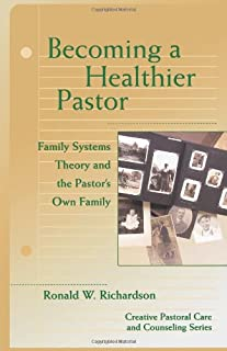 Becoming a Healthier Pastor (Creative Pastoral Care and Counseling) (Creative Pastoral Care & Counseling)