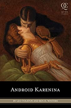 [Leo Tolstoy, Ben H. Winters, Eugene Smith, Constance Garnett]のAndroid Karenina (Quirk Classics Book 2) (English Edition)