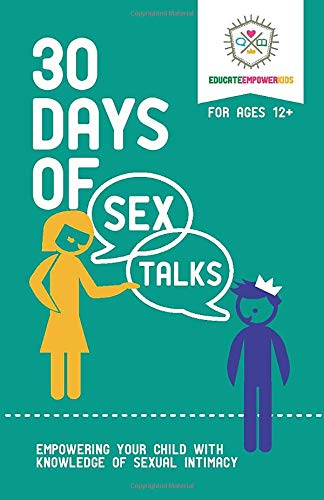 30 Days of Sex Talks for Ages 12+: Empowering Your Child with Knowledge of Sexual Intimacy (Volume 3)
