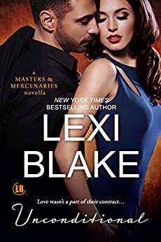 Unconditional: A Masters and Mercenaries Novella by [Lexi Blake]