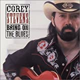 Songtexte von Corey Stevens - Bring On the Blues