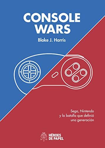 Console Wars. Sega, Nintendo y la batalla que definió una generación