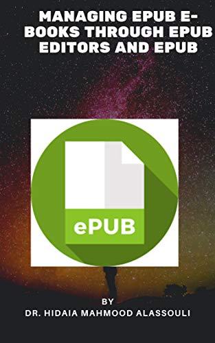 Managing EPUB E-books Through EPUB Editors and EPUB  Converters (English Edition)