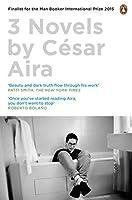 Three Novels by César Aira (Penguin Essentials)