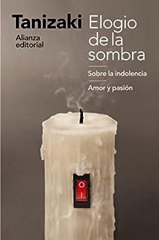 Elogio de la sombra / Sobre la indolencia / Amor y pasión (El libro de bolsillo - Humanidades) (Spanish Edition) par [Junichiro Tanizaki, Emilio Masiá López]