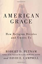 By Robert D. Putnam - American Grace: How Religion Divides and Unites Us (9.5.2010)