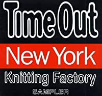 Time Out: Knitting Factory Sampler