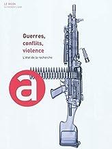 Guerres, conflits, violence: L'état de la recherche (Le Mook)