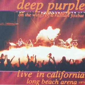 Live in California (Long Beach Arena) 1976 - On the Wings of a Russian Foxbat