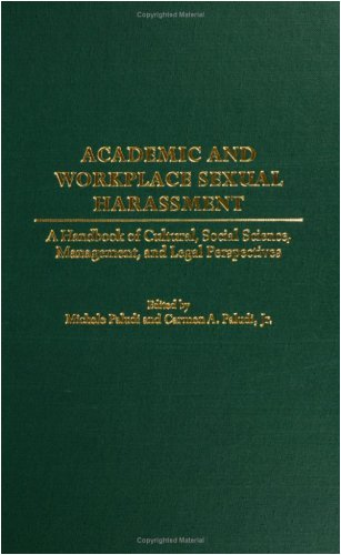 Academic and Workplace Sexual Harassment: A Handbook of Cultural, Social Science, Management and Legal Perspectives: A Handbook of Social Science, Legal, Cultural, and Management Perspectives