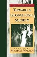 Toward a Global Civil Society (International Political Currents, 1)