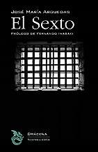 El sexto (Spanish Edition)