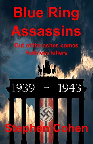 Book: Blue Ring Assassins - Out of the ashes comes ruthless killers by Stephen Cohen