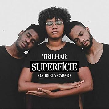 Superfície (feat. Gabriela Carmo)