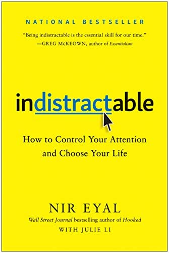 Indistractable How to Control Your Attention and Choose Your Life product image