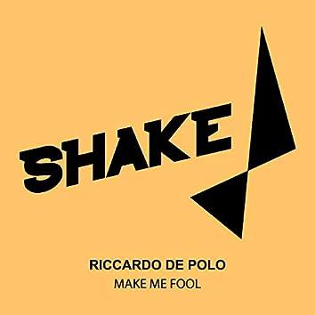 Make Me Fool