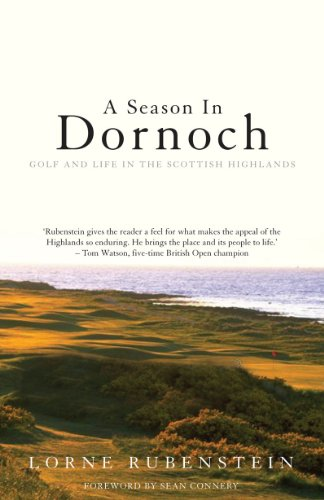 A Season in Dornoch: Golf and Life in the Scottish Highlands